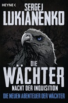 Sergej Lukianenko - Die Wächter - Nacht der Inquisition