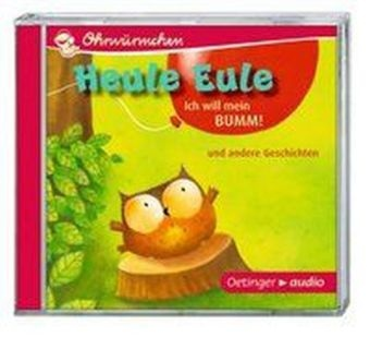 Anne Ameling, Paul Friester, Moritz Petz, Anne Steinwart, Philippe Goossens, Ursula Illert... - Heule Eule - Ich will mein Bumm!, 1 Audio-CD (Hörbuch) - Ungekürzte Lesungen