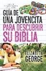 Elizabeth George - GUI?A de Una Jovencita Para Descubrir Su Biblia // A Girl's Guide to Discovering Her Bible