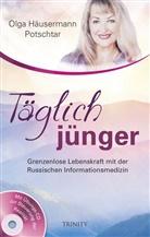 Olga Häusermann Potschtar - Täglich jünger, m. 1 Audio-CD