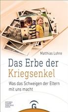 Matthias Lohre - Das Erbe der Kriegsenkel