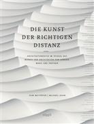 Marcus Bredt, Michae Kuhn, Dir Meyhöfer, Dirk Meyhöfer, Michae Kuhn, Michael Kuhn - Die Kunst der richtigen Distanz.