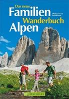Heinric Bauregger, Heinrich Bauregger, Manfred Föger, P Freiberger, Peter Freiberger, Eugen E. Hüsler... - Das neue Familien Wanderbuch Alpen