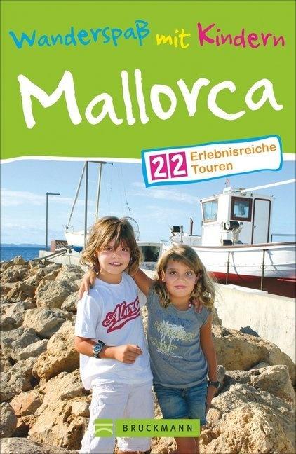 Steve Keller,  Steve Keller - Wanderspaß mit Kindern Mallorca - 25 erlebnisreiche Touren