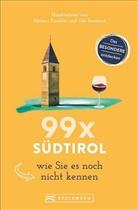 Udo Bernhart, Herber Taschler, Herbert Taschler - 99 x Südtirol wie Sie es noch nicht kennen