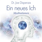 Dr. Joe Dispenza, Joe Dispenza, Joe (Dr.) Dispenza - Ein neues Ich, 1 Audio-CD (Hörbuch)