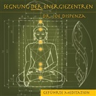 Dr. Joe Dispenza, Joe Dispenza, Joe (Dr.) Dispenza - Segnung der Energiezentren, 1 Audio-CD (Hörbuch)