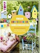 Pia Deges, Birgit Kaufmann, Alice Rögele, Alice u a Rögele, Christiane Steffan, Christiane u Steffan - Unser kunterbunter Familiengarten