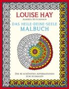 Louis Hay, Louise Hay, Louise L. Hay, Alberta Hutchinson - Das Heile-Deine-Seele Malbuch