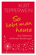 Kurt Tepperwein - So liebt man heute