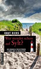 Knut Diers - Wer mordet schon auf Sylt?