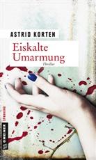 Astrid Korten - Eiskalte Umarmung