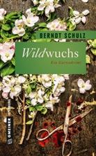 Berndt Schulz - Wildwuchs