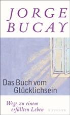 Jorge Bucay - Das Buch vom Glücklichsein