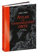 Olivier Le Carrer, Sibylle Le Carrer - Atlas der unheimlichen Orte
