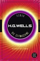H G Wells, H. G. Wells, H.G. Wells, Herbert G Wells, Herbert G. Wells - Die Zeitmaschine