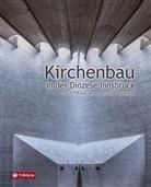 Martin Kapferer, L, Rupert Larl, Martin Moser, Paul (Dr. Naredi-Rainer, Manfred Scheuer... - Kirchenbau in der Diözese Innsbruck
