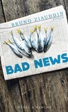 Bruno Ziauddin - Bad News