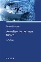 Benn Heussen, Benno Heussen, Benno (Prof. Dr. Heussen, Ja Petke, Jan Petke, Stefa Rizor... - Anwaltsunternehmen führen