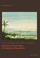 Detlef Altenburg, Arnold Jacobshagen, Arne Langer, J. Maehder, Jürgen Maehder, S. M. Woyke... - Spontini und die Oper im Zeitalter Napoleons
