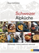 M. Abderhalden, Margrit Abderhalden, Veronika Studer - Schweizer Alpküche