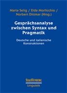 Norbert Dittmar, Eld Morlicchio, Elda Morlicchio, Maria Selig - Gesprächsanalyse zwischen Syntax und Pragmatik