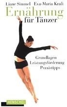 Eva-Maria Kraft, Lian Simmel, Liane Simmel - Ernährung für Tänzer