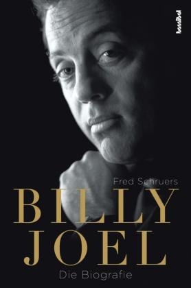 Fred Schruers, Kirsten Borchardt - Billy Joel - Die Biografie