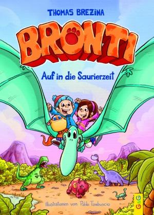 Thomas Brezina, Thomas C. Brezina, Pablo Tambuscio - Bronti - Auf in die Saurierzeit
