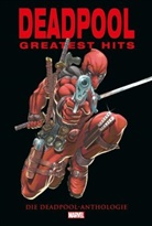 Jo Kelly, Ro Liefeld, Rob Liefeld, Fabian Nicieza, Jimmy u a Palmiotti - Deadpool Anthologie: Deadpools Greatest Hits