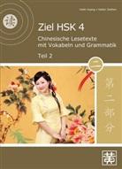 Hefei Huang, Dieter Ziethen - Ziel HSK 4: Chinesische Lesetexte mit Vokabeln und Grammatik. Tl.2