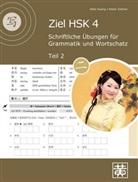 Hefei Huang, Dieter Ziethen - Ziel HSK 4: Schriftliche Übungen für Grammatik und Wortschatz. Tl.2