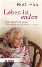 Ruth Pfau, Rudolf Walter - Leben ist anders