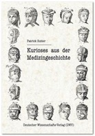 Patrick Sutter - Kurioses aus der Medizingeschichte