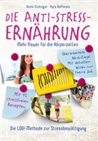 Usch Eichinger, Uschi Eichinger, Kyra Hoffmann, Kyra Kauffmann - Die Anti-Stress-Ernährung