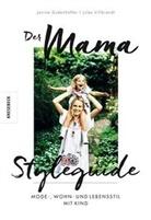 Janin Dudenhöffer, Janine Dudenhöffer, Juli Villbrandt, Julia Villbrandt - Der Mama Styleguide