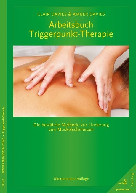 Amber Davies, Clai Davies, Clair Davies - Arbeitsbuch Triggerpunkt-Therapie - Die bewährte Methode zur Linderung von Muskelschmerzen