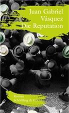 Juan Gabriel Vásquez - Die Reputation