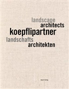 Michael Jakob, Stefan Koepfli, Stefan Köpfli, Heinz Wirz - koepflipartner - landschaftsarchitekten / landscape architects