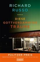 Richard Russo - Diese gottverdammten Träume