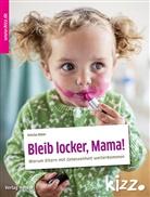 Felicitas Römer, Julia Dürr - Bleib locker, Mama!
