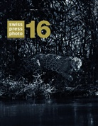 Collectif, Stiftung Reinhardt von Graffenried, Till Schaap - SWISS PRESS PHOTO 2016 /FRANCAIS/ANGLAIS/ALLEMAND/ITALIEN