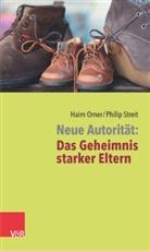 Hai Omer, Haim Omer, Philip Streit - Neue Autorität: Das Geheimnis starker Eltern