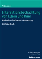 Andr Jacob, André Jacob, Heike Morche - Interaktionsbeobachtung von Eltern und Kind