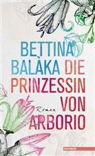 Bettina Balàka - Die Prinzessin von Arborio