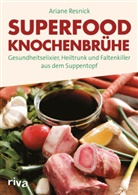 Ariane Resnick - Superfood Knochenbrühe