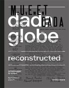 Karl Buchberg, Lee Daffner, Adrian Sudhalter, Tristan Tzara, Kunsthaus Zürich - Dadaglobe Reconstructed