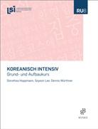 Dorothe Hoppmann, Dorothea Hoppmann, Soyeo Lee, Soyeon Lee, Dennis Würthner, Landesspracheninstitut in der Ruhruniversität Bochum (LSI) - Koreanisch Intensiv
