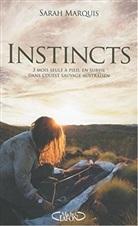 Sarah Marquis, Marquis Sarah - Instincts : 3 mois seule à pied, en survie dans l'ouest sauvage de l'Australie