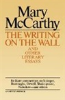 Mary McCarthy - Writing on the Wall & Other Lit Essays